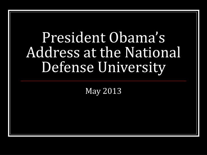 President Obama's Address at the National Defense University