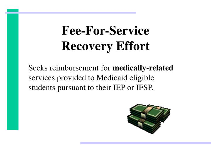 Fee for service recovery effort
