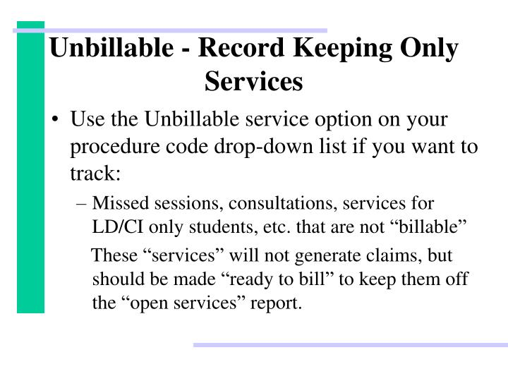 Unbillable - Record Keeping Only Services