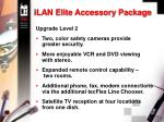 ilan elite accessory package