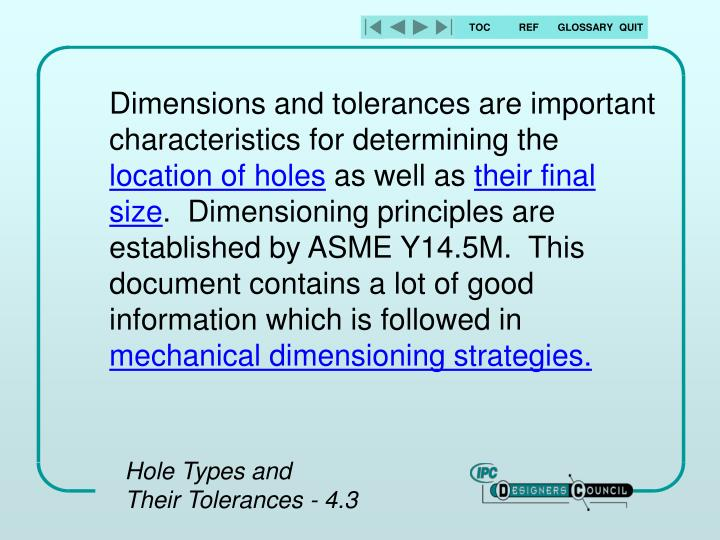 Dimensions and tolerances are important characteristics for determining the