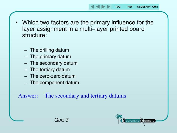 Which two factors are the primary influence for the layer assignment in a multi–layer printed board structure: