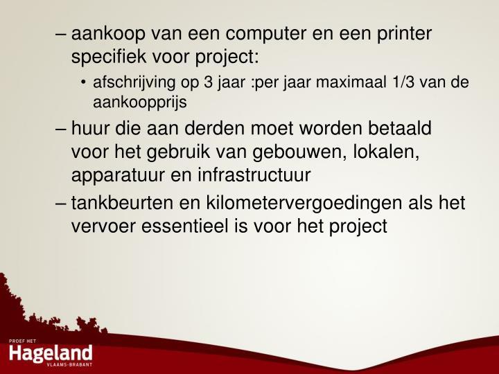 aankoop van een computer en een printer specifiek voor project: