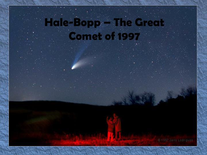 Hale-Bopp – The Great Comet of 1997