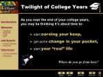 twilight of college years