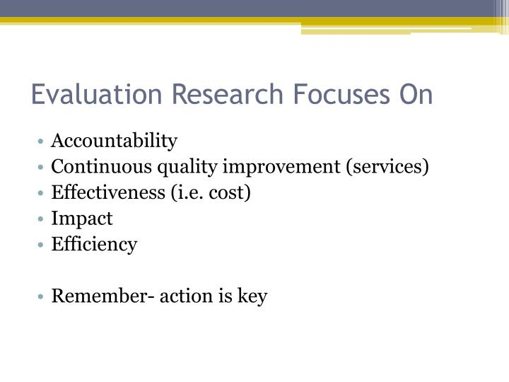 Evaluation research focuses on