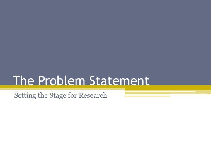 The Problem Statement