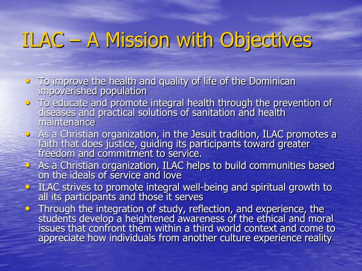 ILAC – A Mission with Objectives