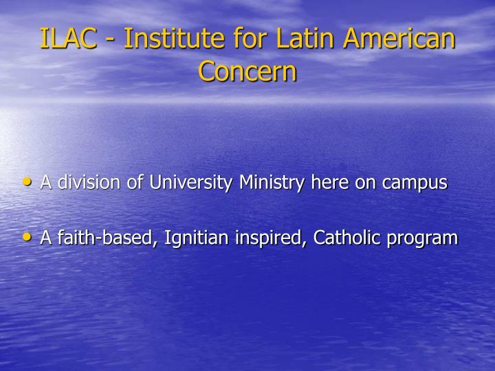 Ilac institute for latin american concern