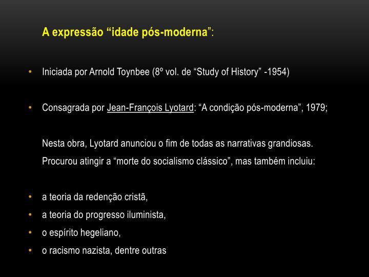 """A expressão """"idade pós-moderna"""