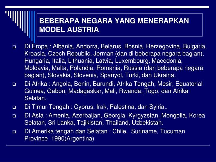 BEBERAPA NEGARA YANG MENERAPKAN MODEL AUSTRIA
