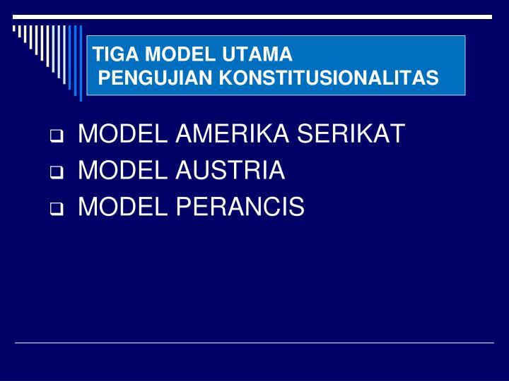 TIGA MODEL UTAMA