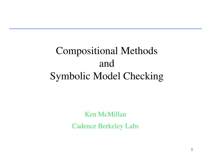 Ppt Compositional Methods And Symbolic Model Checking Powerpoint