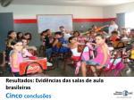 resultados evid ncias das salas de aula brasileiras cinco conclus es