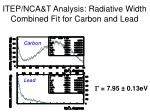 itep nca t analysis radiative width combined fit for carbon and lead