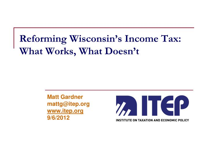 reforming wisconsin s income tax what works what doesn t n.