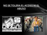 no se tolera el acoso ni el abuso