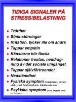 tidiga signaler p stress belastning