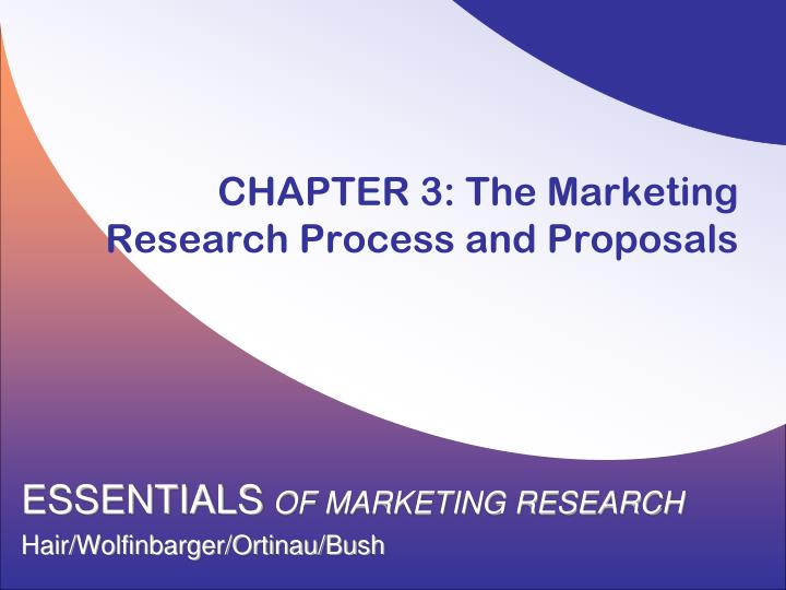 chapter 3 the marketing research process and proposals n.