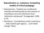 reproduction vs resistance competing models of critical pedagogy