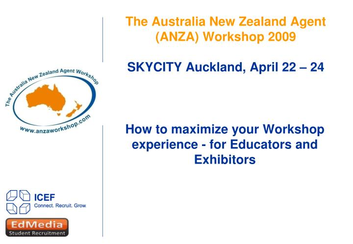 the australia new zealand agent anza workshop 2009 skycity auckland april 22 24 n.