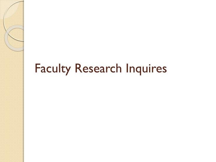 Faculty Research Inquires