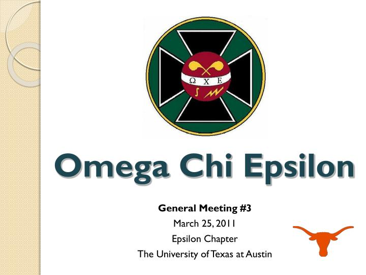 General meeting 3 march 25 2011 epsilon chapter the university of texas at austin