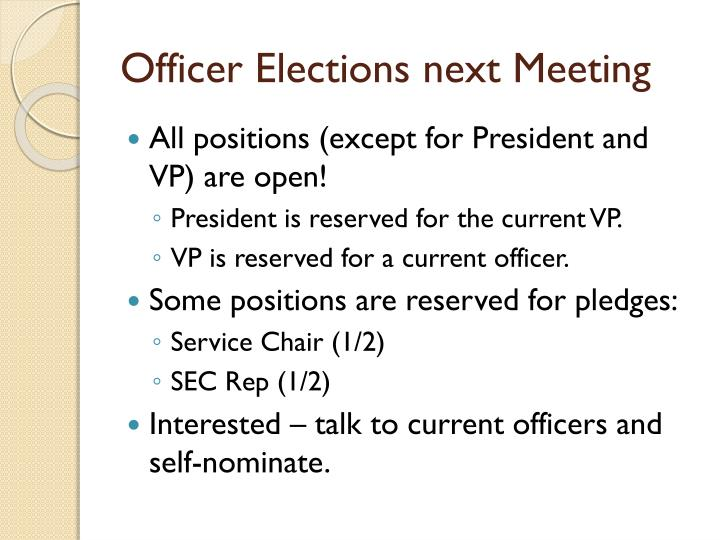 Officer Elections next Meeting