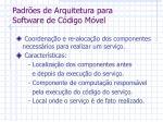 padr es de arquitetura para software de c digo m vel