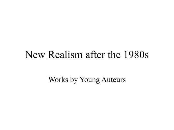 new realism after the 1980s n.