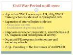 civil war period until 19007