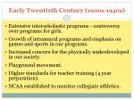early twentieth century 1900s 1940s4