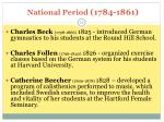national period 1784 1861