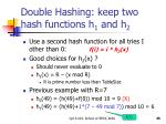 double hashing keep two hash functions h 1 and h 2