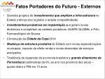 fatos portadores do futuro externos