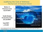 justifying the cost of wellness the full cost of employee illness