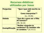 recursos did ticos utilizados por jesus2