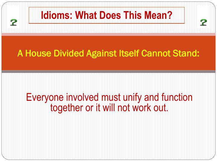 A House Divided Against Itself Cannot Stand: