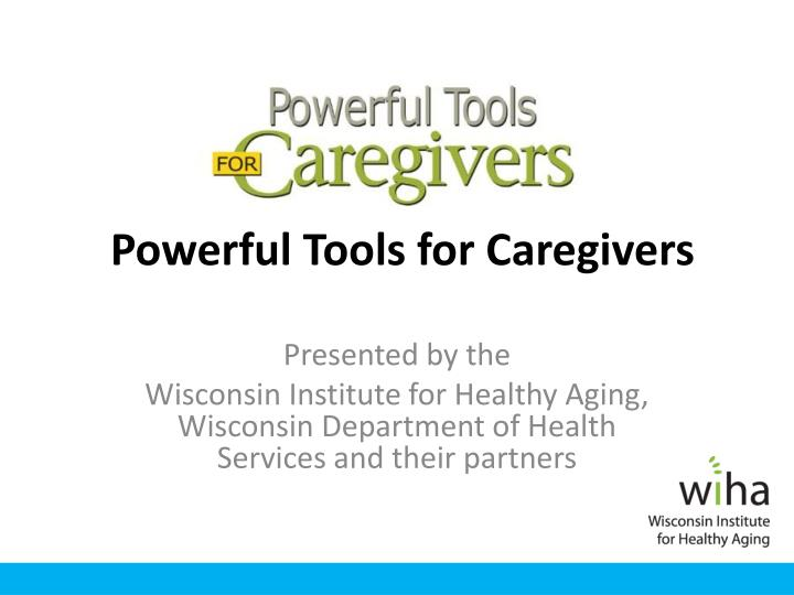 powerful tools for caregivers n.