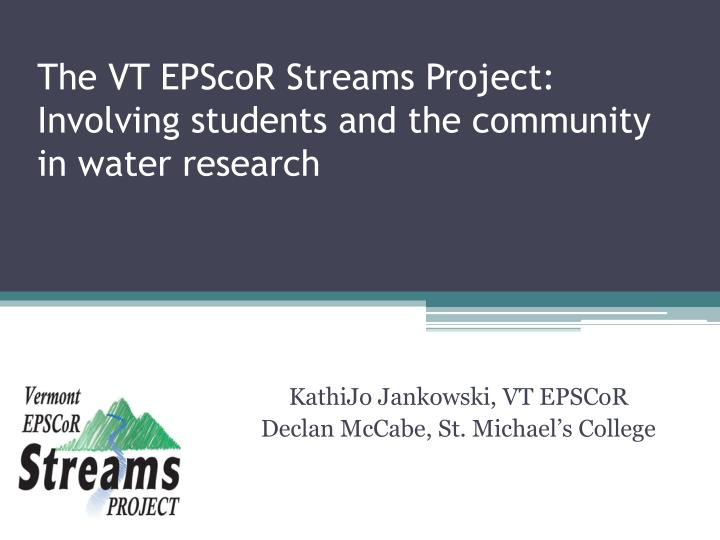 the vt epscor streams project involving students and the community in water research n.