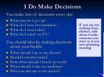 i do make decisions