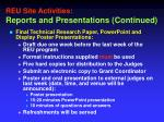 reu site activities r eports and presentations continued1