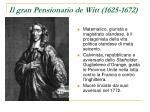il gran pensionario de witt 1625 1672