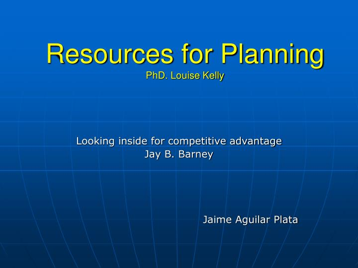resources for planning phd louise kelly n.