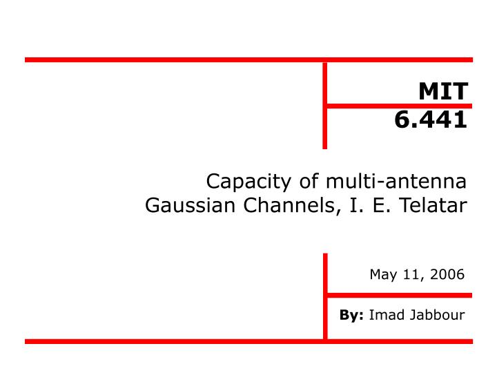capacity of multi antenna gaussian channels i e telatar n.