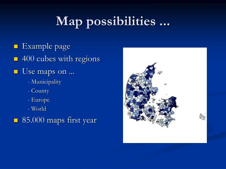 Map possibilities