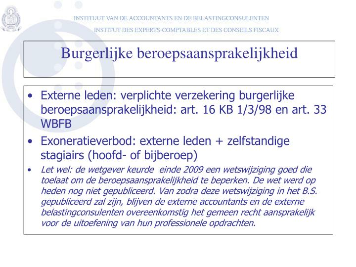 Externe leden: verplichte verzekering burgerlijke beroepsaansprakelijkheid: art. 16 KB 1/3/98 en art. 33 WBFB