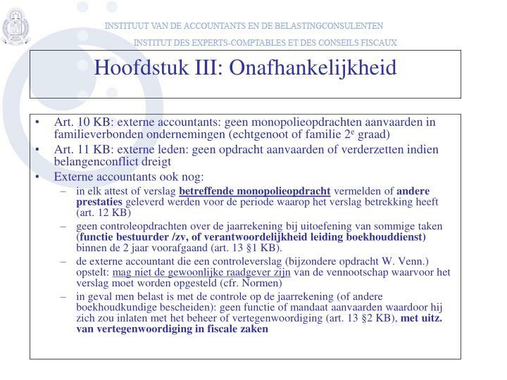 Art. 10 KB: externe accountants: geen monopolieopdrachten aanvaarden in familieverbonden ondernemingen (echtgenoot of familie 2