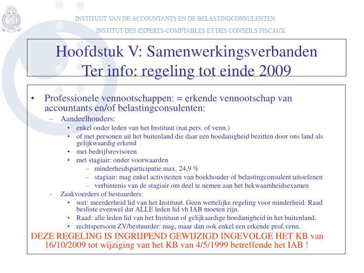 Professionele vennootschappen: = erkende vennootschap van accountants en/of belastingconsulenten: