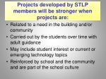 projects developed by stlp members will be stronger when projects are